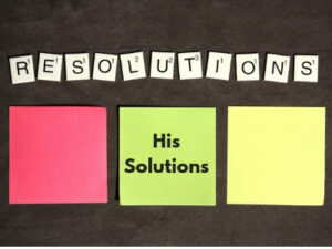 Resolutions or His Solutions